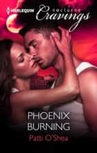 Phoenix Burning ebook by Patti O'Shea