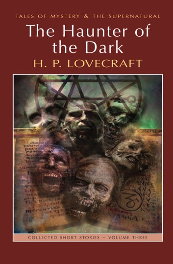 The Haunter of the Dark: Collected Short Stories Volume Three ebook by H.P. Lovecraft,M.J. Elliott,David Stuart Davies