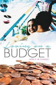 Loving On A Budget ebook by Hope V.W. Charles