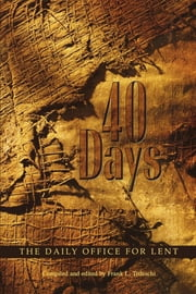 40 Days - The Daily Office for Lent ebook by