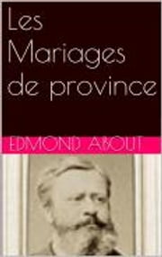 Les Mariages de province ebook by Edmond About