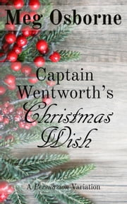 Captain Wentworth's Christmas Wish ebook by Meg Osborne