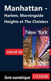 Manhattan - Harlem, Morningside Heights et The Cloisters ebook by Collectif Ulysse, Collectif