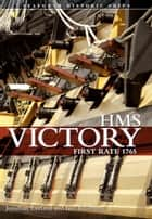 HMS Victory - First-Rate 1765 ebook by Iain Ballantyne, Jonathan Eastland