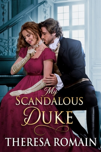 My Scandalous Duke ebook by Theresa Romain