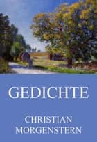 Gedichte ebook by Christian Morgenstern