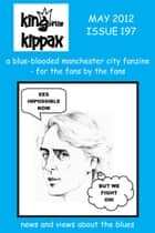 King of the Kippax. May 2012. Issue 197 ebook by Dave Wallace; Sue Wallace