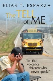 The Tell of Me ebook by Elias T. Esparza