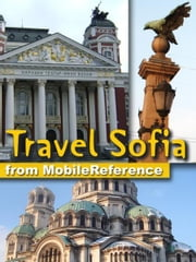 Travel Sofia: Illustrated guide, Phrasebook & Maps (Mobi Travel) ebook by MobileReference