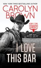I Love This Bar ebook by Carolyn Brown
