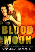 Blood Moon - Spero Heights, #1 ebook by Angela Roquet