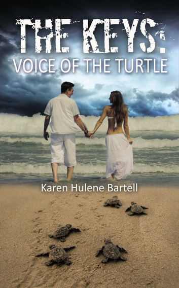 The Keys: Voice of the Turtle ebook by Karen Hulene Bartell