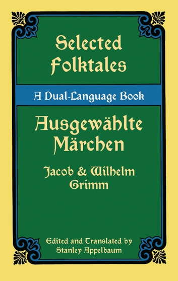 Selected Folktales/Ausgewählte Märchen - A Dual-Language Book ebook by Jacob Grimm,Wilhelm Grimm
