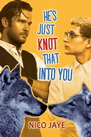 He's Just Knot That Into You ebook by Nico Jaye