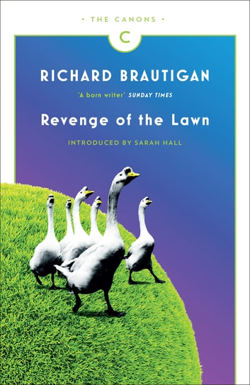Revenge of the Lawn - Stories 1962-1970 ebook by Richard Brautigan