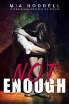 Not Enough eBook par Mia Hoddell