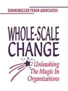 Whole-Scale Change ebook by Dannemiller Tyson Associates