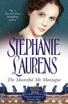 The Masterful Mr. Montague ebook by Stephanie Laurens