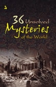 36 Unsolved Mysteries Of The World