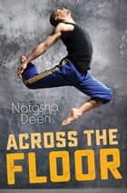 Across the Floor ebook by Natasha Deen