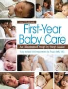 First-Year Baby Care ebook by Paula Kelly, MD