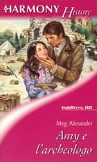 Amy e l'archeologo ebook by Meg Alexander