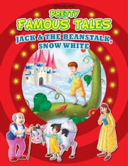 Jack and the Beanstalk AND Snow White - Pretty Famous Tales ebook by Anuj Chawla