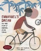 Emmanuel's Dream: The True Story of Emmanuel Ofosu Yeboah ebook by Laurie Ann Thompson, Sean Qualls