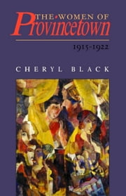 The Women of Provincetown, 1915-1922 ebook by Cheryl Black