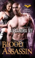 Blood Assassin ebook by Alexandra Ivy