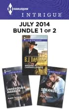 Harlequin Intrigue July 2014 - Bundle 1 of 2 - Wedding at Cardwell Ranch\Undercover Warrior\Stranded ebook by B.J. Daniels, Aimee Thurlo, Alice Sharpe