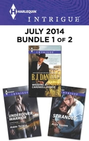Harlequin Intrigue July 2014 - Bundle 1 of 2 - Wedding at Cardwell Ranch\Undercover Warrior\Stranded ebook by B.J. Daniels,Aimee Thurlo,Alice Sharpe