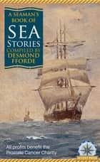 A Seaman's Book of Sea Stories ebook by Desmond Fforde
