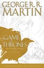 A Game of Thrones: The Graphic Novel - Volume Four ebook by George R. R. Martin, Daniel Abraham