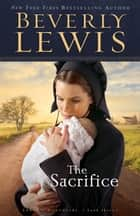 Sacrifice, The (Abram's Daughters Book #3) eBook by Beverly Lewis