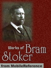 Works Of Bram Stoker: (25 Works) Includes Dracula, The Lair Of The White Worm, The Jewel Of Seven Stars, The Lady Of The Shroud, Under The Sunset And More (Mobi Collected Works) ebook by Bram Stoker