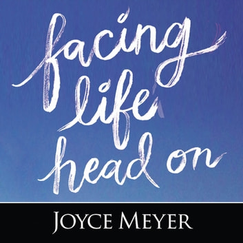 Facing Life Head On audiobook by Joyce Meyer