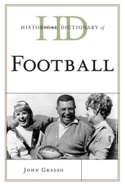 Historical Dictionary of Football ebook by John Grasso