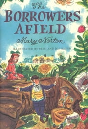 The Borrowers Afield ebook by Mary Norton,Beth Krush,Joe Krush