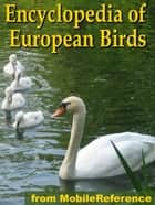 The Illustrated Encyclopedia Of European Birds: An Essential Guide To Birds Of Europe (Mobi Reference) ebook by