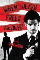 When Death Frees the Devil ebook by L.J. Hayward