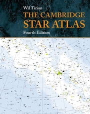 The Cambridge Star Atlas ebook by Wil Tirion