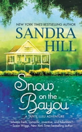 Snow on the Bayou - A Tante Lulu Adventure ebook by Sandra Hill