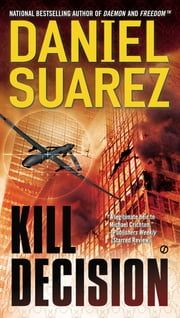 Kill Decision ebook by Daniel Suarez