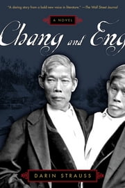 Chang and Eng ebook by Darin Strauss