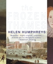 The Frozen Thames ebook by Helen Humphreys