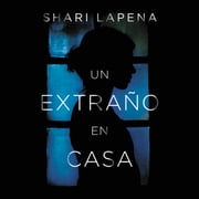 Un extraño en casa audiobook by Shari Lapena