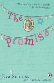 The Promise - The Moving Story of a Family in the Holocaust ebook by Barbara Powers