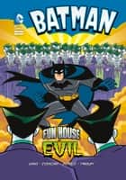 Batman: Fun House of Evil ebook by Donald Lemke