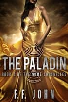 The Paladin - Book 2 of The Nome Chronicles ekitaplar by F. F. John
